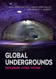 Global Undergrounds Exploring Cities Within